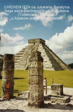 CHICHEN ITZA na Jukatanie,swiatynia boga weza pierzastego, tutaj Kukulkana ,(Toltekowie i Majowie), u Aztekow jest Quetzalcoatlem,