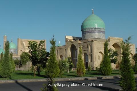 Taszkient,chiwa,Uzbekistan,Republika Uzbekistanu,Timur Chromy, Tamerlan, stolica nad stolicami,ładne zabytki,