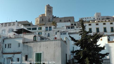 Wyspa IBIZA ; stolica Elvissa, katedra w fortecy Dalt Vila,