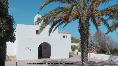 kościółek w wiosce Del Pilar de la Mola na Formenterze,archipelag Balearów, Ibiza, Formentera,Elvissa, forteca dalt villa, morze śródziemne, wyspa,Paweł krzyk,podróżnik,