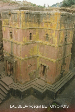 LALIBELA- kosciol BET GIYORGIS,Lalibela,Axum,kosciol koptyjski,