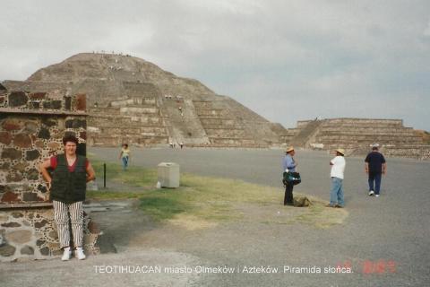 TEOTIHUACAN , miasto Olmekow, i Aztekow, Piramida slonca,