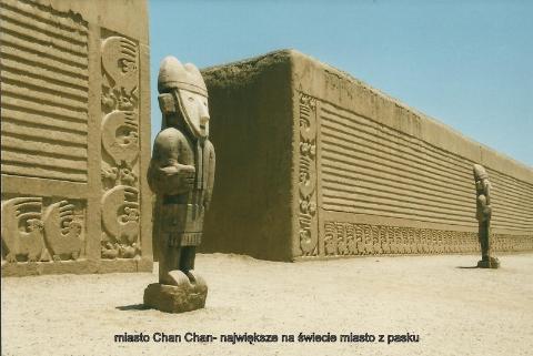 miasto Chan Chan,najwieksze na swiecie, miasto z piasku,